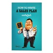 How To Write A Sales Plan (Aung Si Lin)